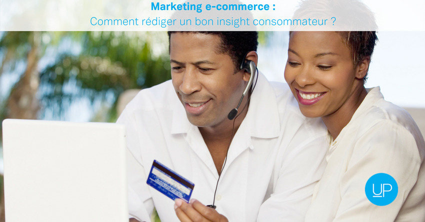 Marketing e-commerce : comment rédiger un bon insight consommateur ?