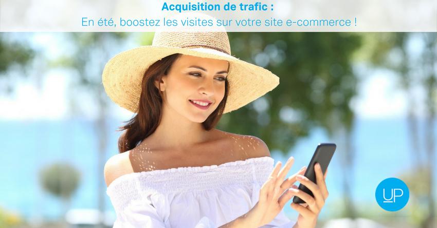 Acquisition de trafic : en été, boostez les visites sur votre site e-commerce !