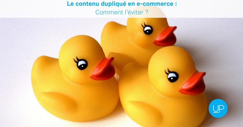 Le contenu dupliqué en e-commerce: comment l'éviter?