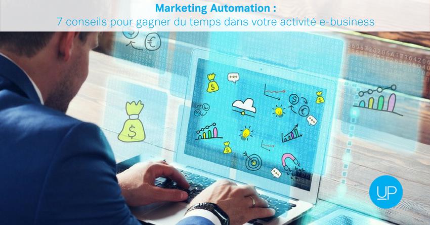 Marketing Automation: 7 conseils pour gagner du temps dans votre activité e-business