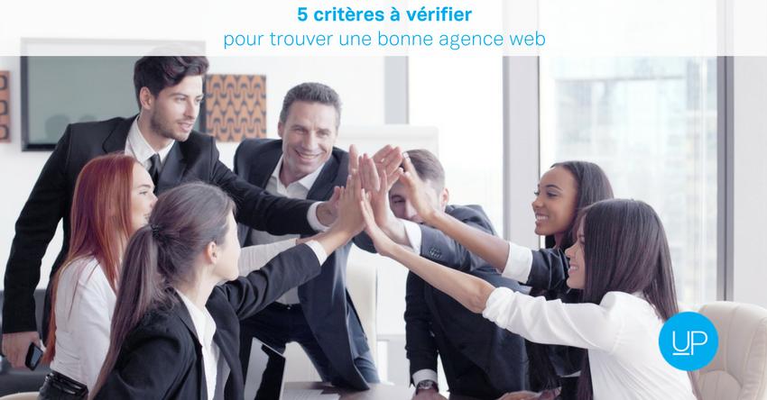 5 critères à vérifierpour trouver une bonne agence web