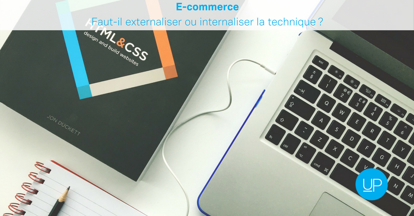 E-commerce : faut-il externaliser ou internaliser la technique ?