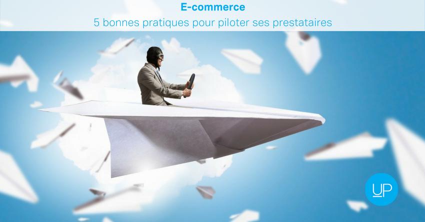 E-commerce: 5 bonnes pratiques pour piloter ses prestataires