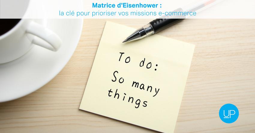Matrice d'Eisenhower : la clé pour prioriser vos missions e-commerce