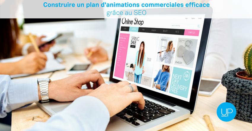 Construire un plan d'animations commerciales efficace grâce au SEO