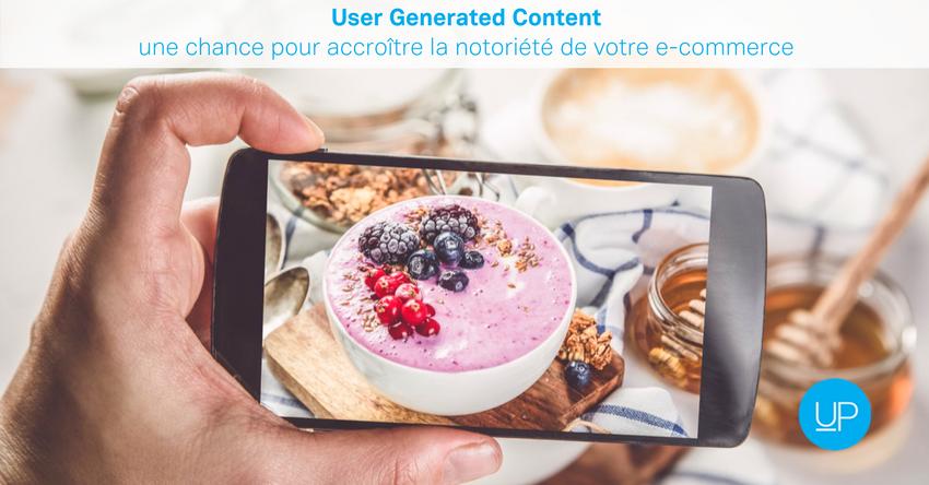 User Generated Content: une chance pour accroître la notoriété de votre e-commerce