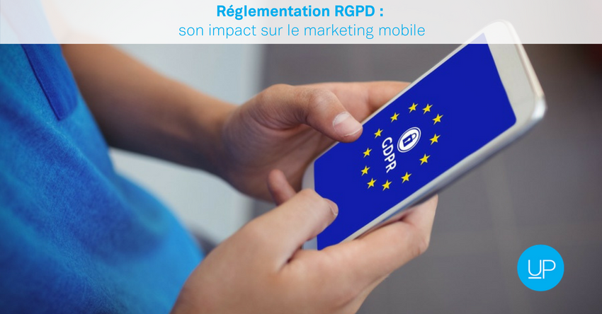 Réglementation RGPD : son impact sur le marketing mobile