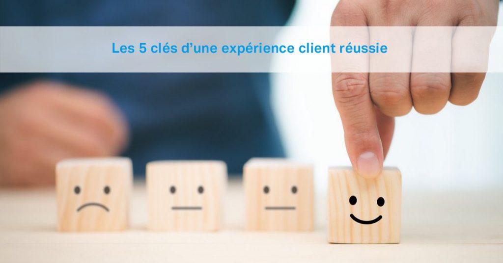 5 clés experience client réussie