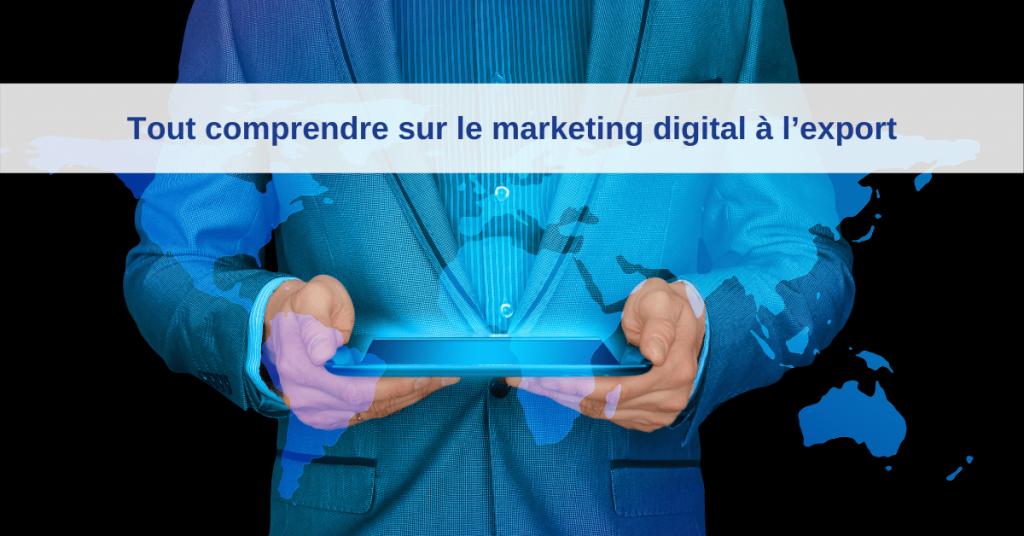 tout comprendre marketing digital export 1200x628 min