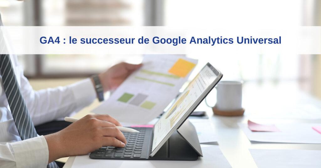 GA4 successeur de Universal Analytics